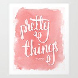 Pretty Things Art Print