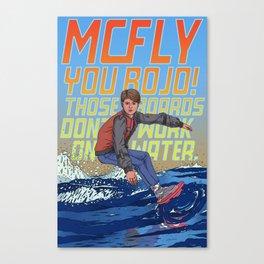McFly, you bojo! Canvas Print