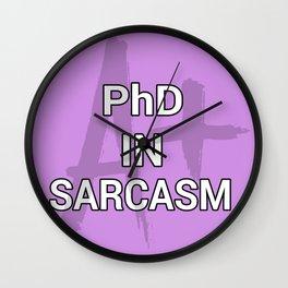 PhD in Sarcasm Wall Clock