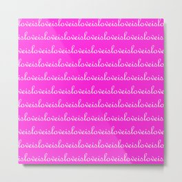 loveisloveislove-pink Metal Print
