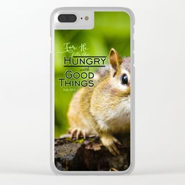 He Fills the Hungry- Psalm 107:9 Clear iPhone Case