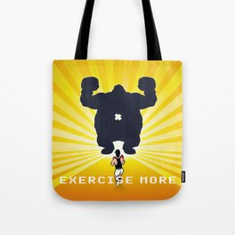 Exercise more. A PSA for stressed creatives. Tote Bag