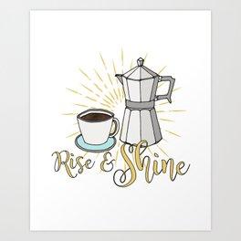 Rise and shine | Coffee art print | Stovetop espresso Art Print