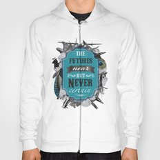 The Future's Near But Never Certain Hoody