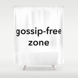 gossip-free zone Shower Curtain
