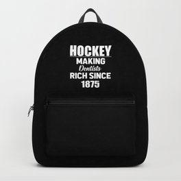 Hockey making dentists rich funny quote Backpack