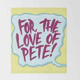 For the Love of Pete Throw Blanket
