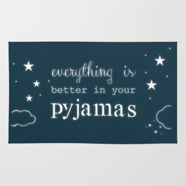 Everything is Better in Your Pyjamas Rug