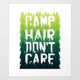 Camp Hair Don't Care Art Print