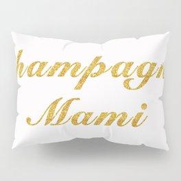 Champagne Mami Pillow Sham