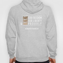 Fart for Freedom Hoody
