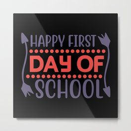 Happy First Day Of School Metal Print