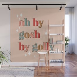 Oh By Gosh By Golly Wall Mural