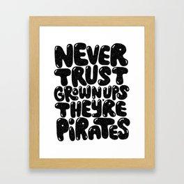 NEVER TRUST GROWN UPS Framed Art Print
