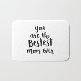 Bestest Mom Bath Mat