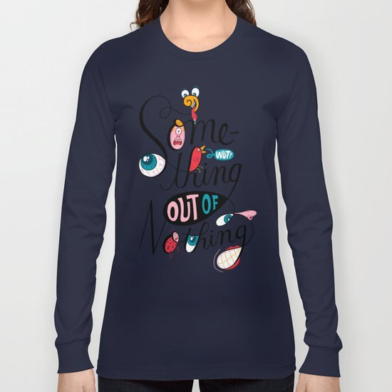 Something Out of Nothing  Long Sleeve T-shirt