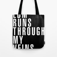 edm Tote Bags featuring EDM Runs Through My Veins by DropBass