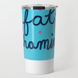 End Fat-Shaming Travel Mug