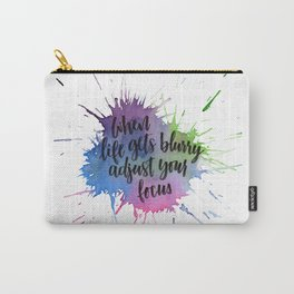 Adjust your focus photography quote Carry-All Pouch
