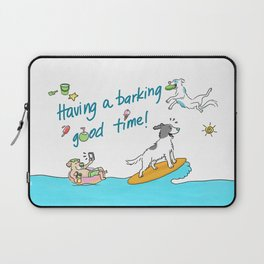 Have a barking good time! Laptop Sleeve