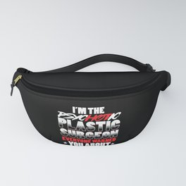 Psychotic Plastic Surgeon Cosmetic Surgery Gift Fanny Pack
