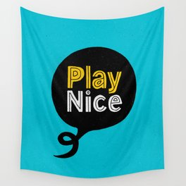 Play Nice blue black and yellow inspirational typography poster bedroom wall home decor Wall Tapestry