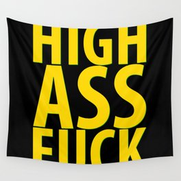 HIGH AS FUCK Wall Tapestry