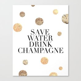 BUT FIRST CHAMPAGNE, Save Water Drink Champagne,Alcohol Sign,Drink Sign,Celebrate Life Quote,Bar Dec Canvas Print