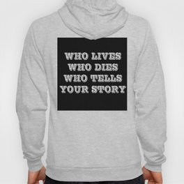 Who Lives Who Dies Hoody