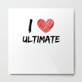 I Love Ultimate Metal Print