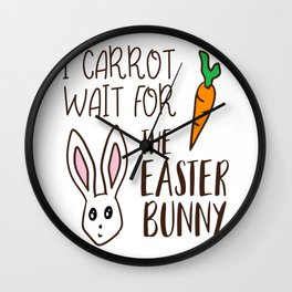 Funny Easter Quote Carrot Wait Bunny Saying Humorous Wall Clock