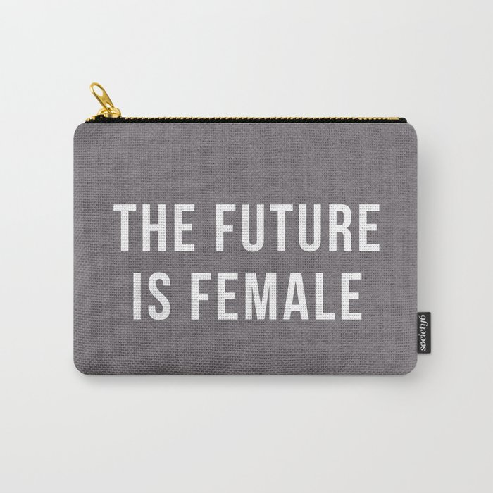 Future Is Female Quote Carry-All Pouch