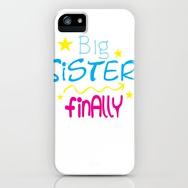 Big Sister Finally Graphic Baby Pregnancy Announcement Tee iPhone Case