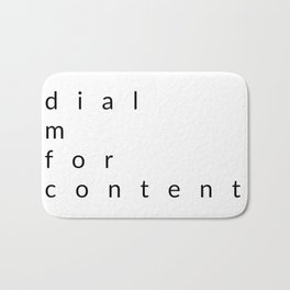 dial m for content Bath Mat