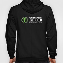 Achievement Unlocked - Best Dad Ever Hoody