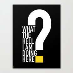 WHAT THE HELL Canvas Print