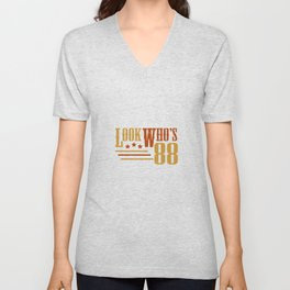 Look Who's 88 Years Old Funny 88th Birthday Gift Unisex V-Neck