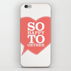 So Happy Together iPhone & iPod Skin
