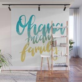 Ohana Means Family Wall Mural