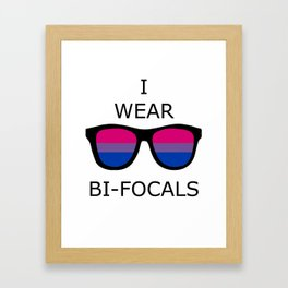 I Wear Bi-Focals Framed Art Print