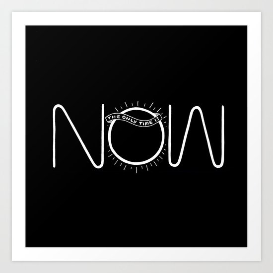 NOW (Black) Art Print