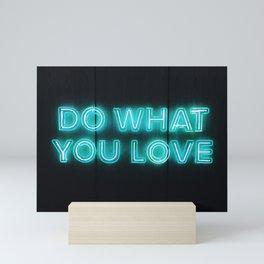 do what you love neon sign Mini Art Print