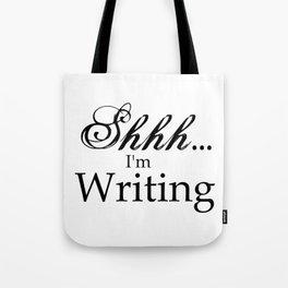 Shhh... I'm Writing Tote Bag