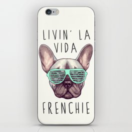 French bulldog - Livin' la vida Frenchie iPhone Skin