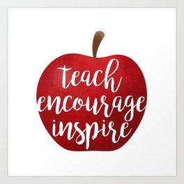 Teach Encourage Inspire Art Print