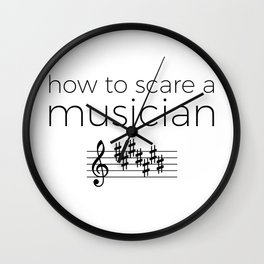 How to scare a musician Wall Clock