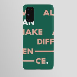 We All Can Make a Difference Android Case