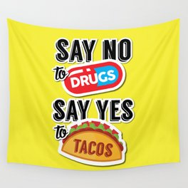 Say yes to tacos Wall Tapestry