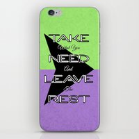 Take What You Need iPhone & iPod Skin