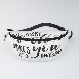 Do More Of What Makes You Awesome, WORDS OF WISDOM,Motivational Quote,Calligraphy Print,Love What Yo Fanny Pack